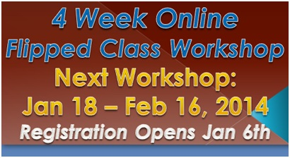 Flipped Class Online Workshop Winter 2014