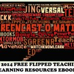 Awesome Free Flipped Teaching and Learning Resources eBook Now Available!