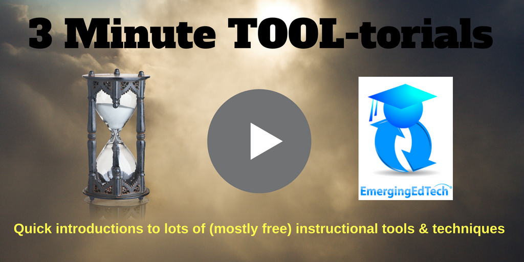"""2 New """"3 Minute TOOL-torials"""" for Flipped or Blended Learning – Flipped Classroom Workshop"""